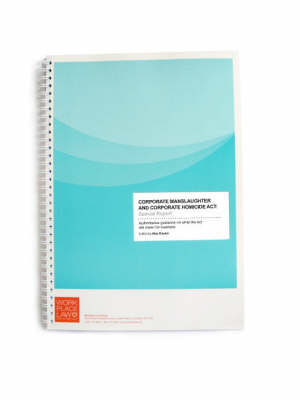 Corporate Manslaughter and Corporate Homicide Act: Special Report (Spiral bound)