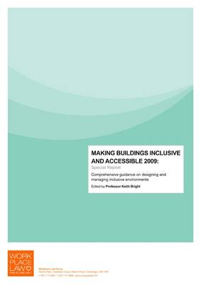 Making Buildings Inclusive and Accessible 2009: Special Report (Spiral bound)