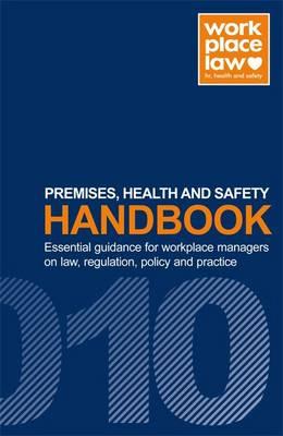 Premises, Health and Safety Handbook 2010 - Workplace Law Handbook (Paperback)