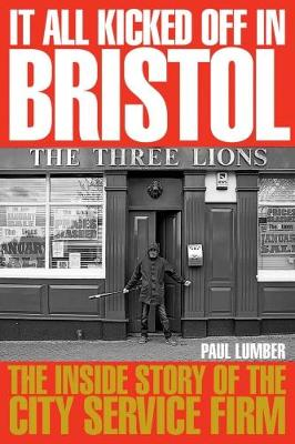 It All Kicked off in Bristol: The Inside Story of the City Service Firm (Paperback)