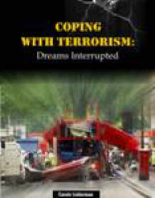 Coping with Terrorism: Dreams Interrupted (Paperback)