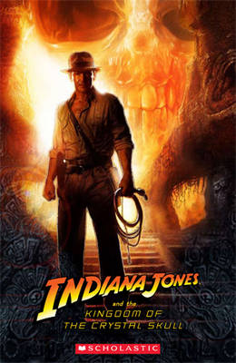 Indiana Jones and the Kingdom of the Crystal Skull - Scholastic Readers (Paperback)