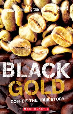 Black Gold - Coffee The True Story (Board book)