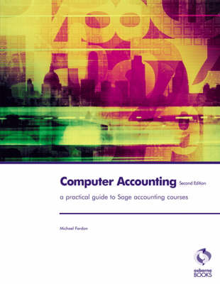 Computer Accounting for Sage: a Practical Guide for Sage Accounting Courses (Paperback)