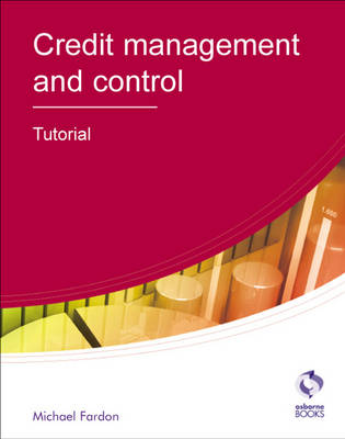 Credit Management and Control: Tutorial - AAT Accounting - Level 4 Diploma in Accounting (Paperback)