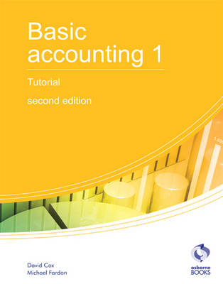 Basic Accounting 1 Tutorial: 1 - AAT Accounting - Level 2 Certificate in Accounting (Paperback)
