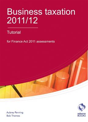 Business Taxation Tutorial 2011/12 2011/12 (Paperback)