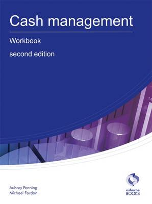 Cash Management Workbook - AAT Accounting - Level 3 Diploma in Accounting (Paperback)