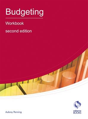 Budgeting Workbook - AAT Accounting - Level 4 Diploma in Accounting (Paperback)