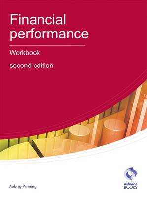 Financial Performance Workbook - AAT Accounting - Level 4 Diploma in Accounting (Paperback)