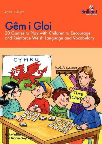 Gem i gloi: 20 Games to Play with Children to Encourage and Reinforce Welsh Language and Vocabulary (Paperback)