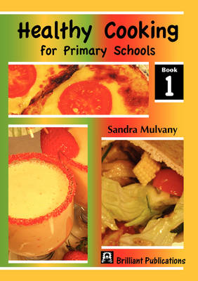 Healthy Cooking for Primary Schools, Book 1 (Paperback)