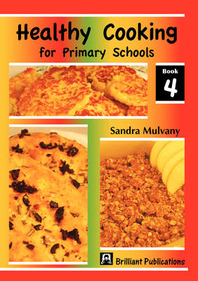Healthy Cooking for Primary Schools, Book 4 (Paperback)