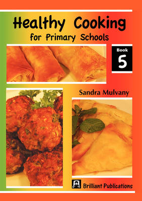 Healthy Cooking for Primary Schools, Book 5 (Paperback)