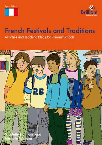 French Festivals and Traditions: Activities and Teaching Ideas for Primary Schools (Paperback)