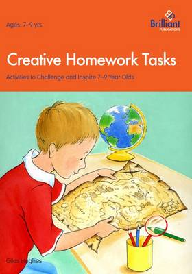 Creative Homework Tasks: Activities to Challenge and Inspire 7-9 Year Olds (Paperback)