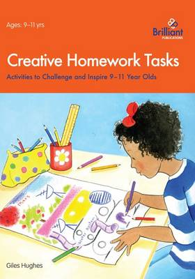 Creative Homework Tasks: Activities to Challenge and Inspire 9-11 Year Olds (Paperback)