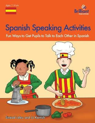 Spanish Speaking Activities: Fun Ways to Get KS2 Pupils to Talk to Each Other in Spanish (Paperback)