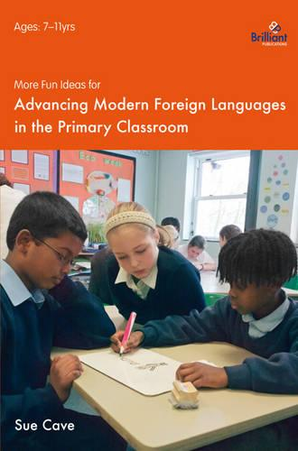More Fun Ideas for Advancing Modern Foreign Languages in the Primary Classroom (Paperback)
