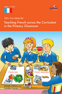 100+ Fun Ideas for Teaching French Across the Curriculum (Paperback)