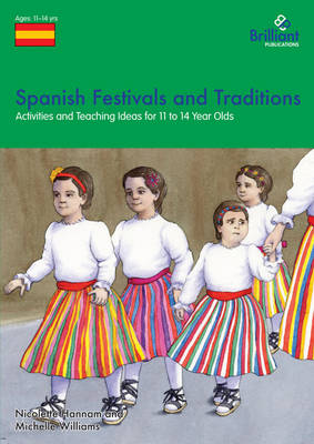 Spanish Festivals and Traditions, KS2: Activities and Teaching Ideas for KS3 (Paperback)
