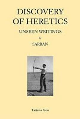 Discovery of Heretics: WITH Time, a Falconer: Unseen Writings (Hardback)