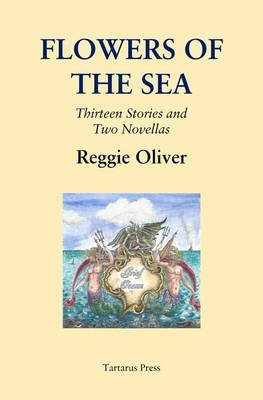 Flowers of the sea: Thirteen Stories and Two Novellas (Hardback)