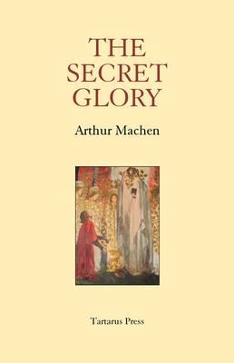 The Secret Glory (Hardback)