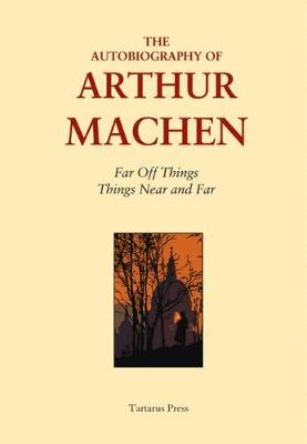 The Autobiography of Arthur Machen 2017 (Hardback)