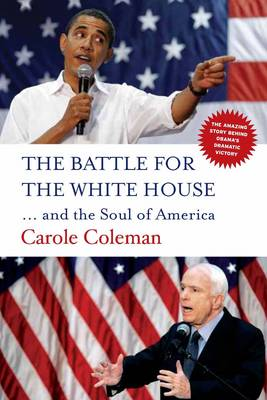 The Battle for the White House: .. and the Soul of America (Paperback)