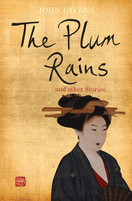 The Plum Rains and Other Stories (Hardback)