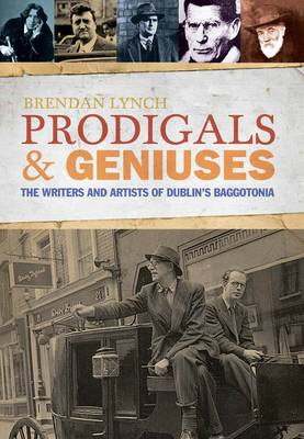 Prodigals and Geniuses: The Writers and Artists of Dublin's Baggotonia (Paperback)