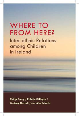 Where to from Here?: Inter-ethnic Relations Among Chidren in Ireland (Paperback)