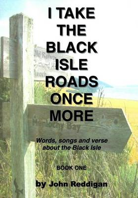 I Take the Black Isle Roads Once More (Paperback)