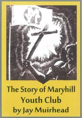 Maryhill Club: The Story of Maryhill Youth Club (Paperback)