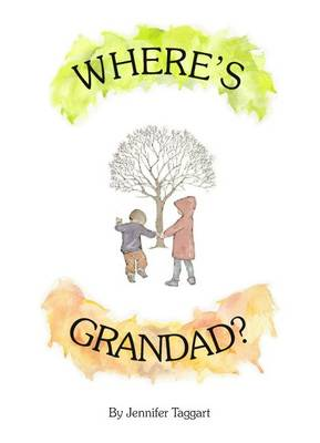 Where's Grandad?: Talking About the Death of a Much Loved Grandparent to a Young Child (Paperback)
