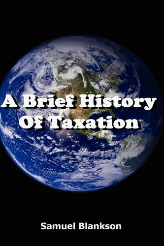 A Brief History of Taxation (Hardback)