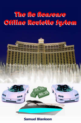 The No Nonsense Offline Roulette System (Paperback)