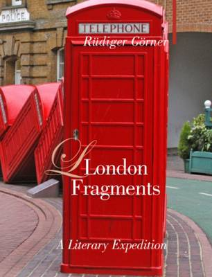London Fragments: A Literary Expedition (Hardback)
