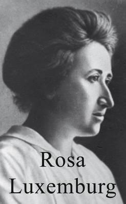Rosa Luxemburg - Life & Times (Paperback)