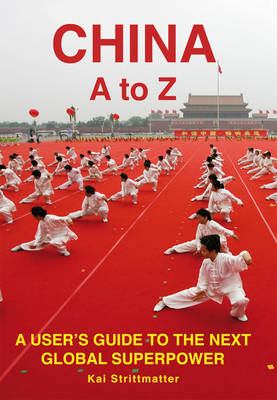 China A to Z: A User's Guide to the Next Global Superpower (Paperback)