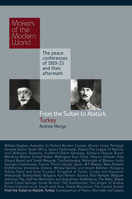 From the Sultan to Ataturk: Turkey - Makers of the Modern World (Hardback)