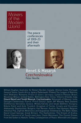 Benes and Masaryk: Czechoslovakia - Makers of the Modern World (Hardback)