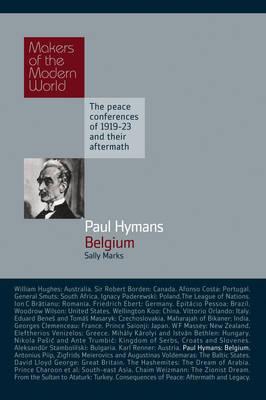 Paul Hymans: Belgium - Makers of the Modern World (Hardback)
