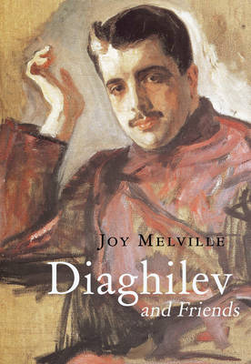 Diaghilev and Friends (Hardback)