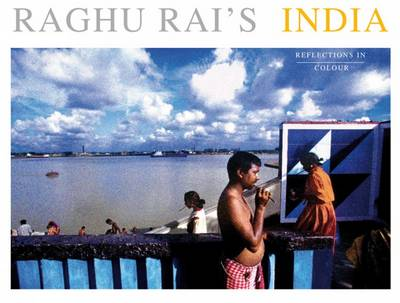 Raghu Rai's India: Reflections in Colour (Hardback)