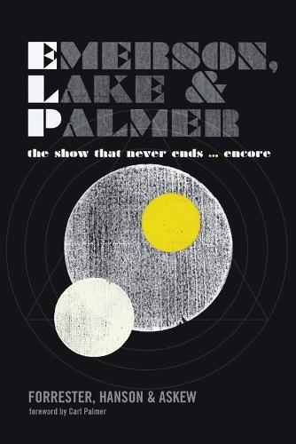 Emerson, Lake and Palmer: The Show That Never Ends ... Encore (Paperback)