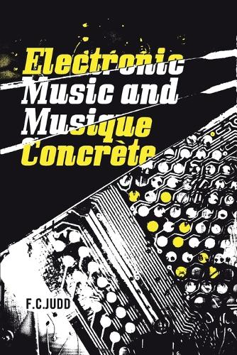 Electronic Music and Musique Concrete (Paperback)