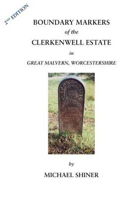 Boundary Markers of the Clerkenwell Estate in Great Malvern, Worcestershire (Paperback)