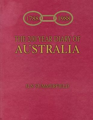 The 200 Year Diary of Australia: 1788-1988 (Paperback)